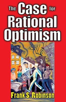 The Case for Rational Optimism - Frank Robinson