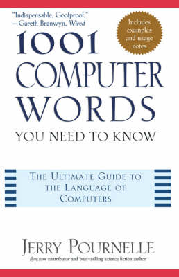 1001 Computer Words You Need to Know - Jerry Pournelle