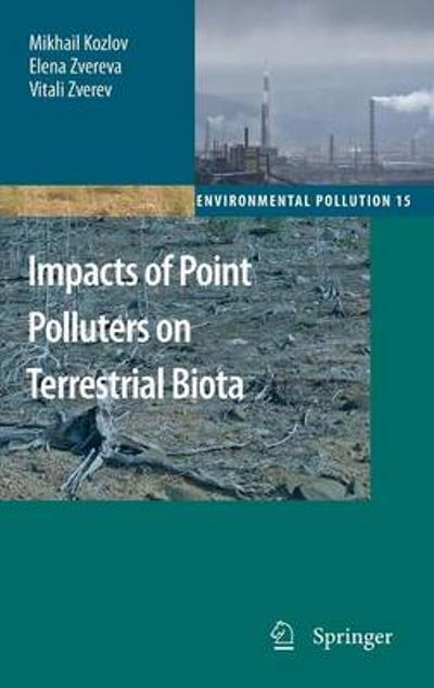 Impacts of Point Polluters on Terrestrial Biota - Mikhail Kozlov