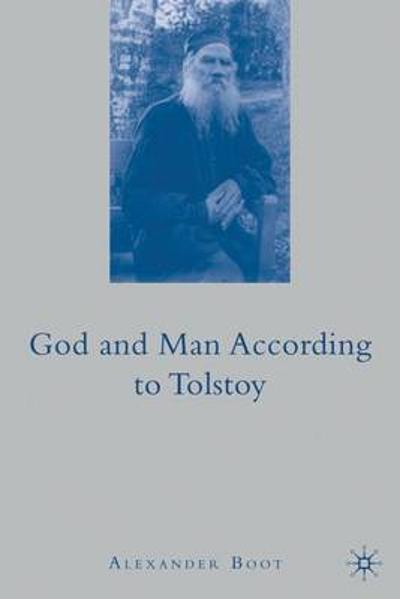 God and Man According To Tolstoy - A. Boot