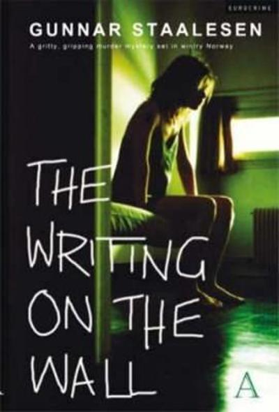 The writing on the wall - Gunnar Staalesen