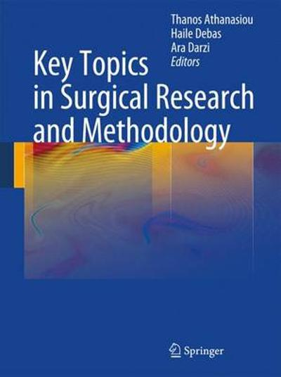 Key Topics in Surgical Research and Methodology - Thanos Athanasiou