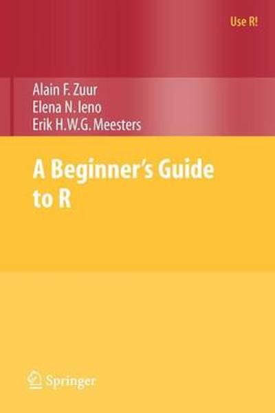 A Beginner's Guide to R - Alain F. Zuur