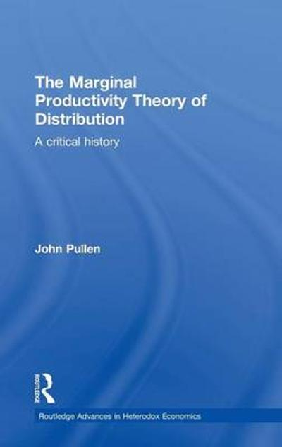 The Marginal Productivity Theory of Distribution - John Pullen