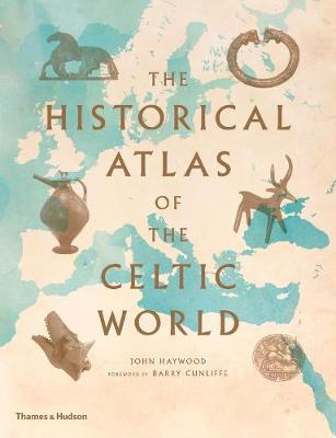 The Historical Atlas of the Celtic World - John Haywood