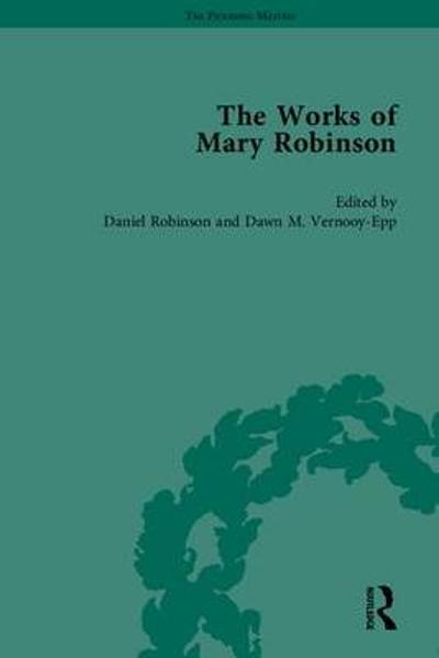 The Works of Mary Robinson, Part I - William D. Brewer