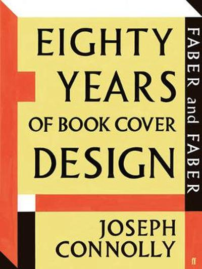 Faber and Faber: Eighty Years of Book Cover Design - Joseph Connolly
