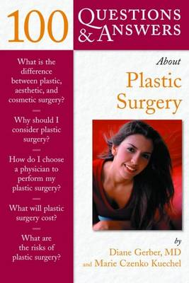 100 Questions and Answers About Plastic Surgery - Marie Czenko Kuechel