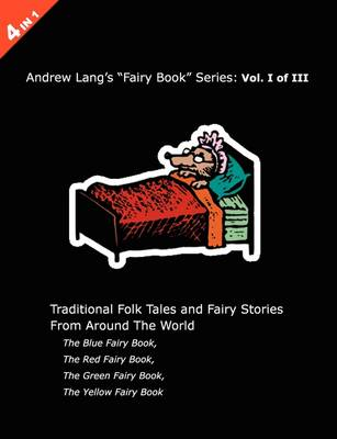 Andrew Lang's Blue, Red, Green and Yellow Fairy Books - Andrew Lang