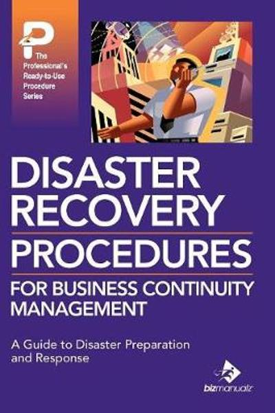 Disaster Recovery Procedures for Business Continuity Management - Bizmanualz