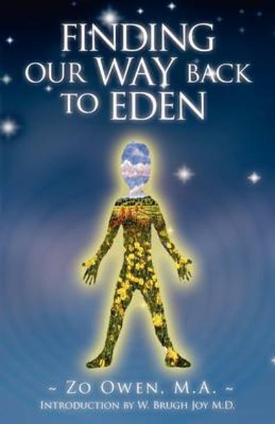 Finding Our Way Back to Eden - Zo Owen