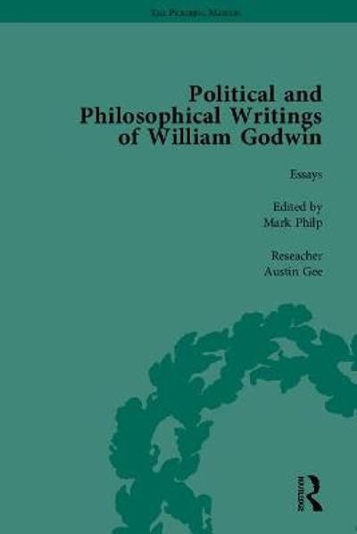 The Political and Philosophical Writings of William Godwin - Mark Philp