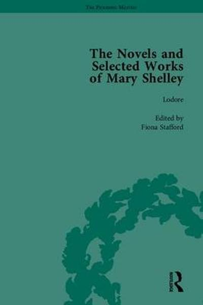 The Novels and Selected Works of Mary Shelley - Betty T. Bennett