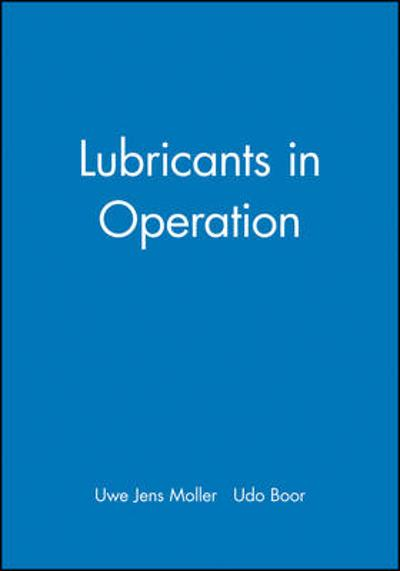 Lubricants in Operation - Uwe Jens Moller