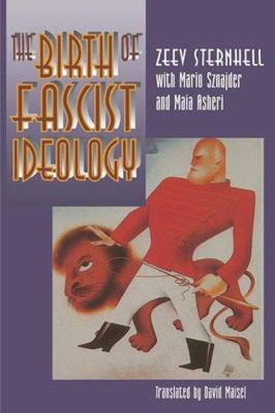 The Birth of Fascist Ideology - Zeev Sternhell