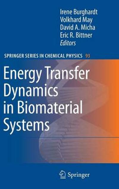 Energy Transfer Dynamics in Biomaterial Systems - Irene Burghardt