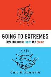 Going to Extremes - Cass R. Sunstein