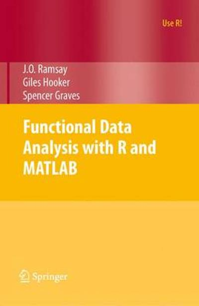 Functional Data Analysis with R and MATLAB - James Ramsay