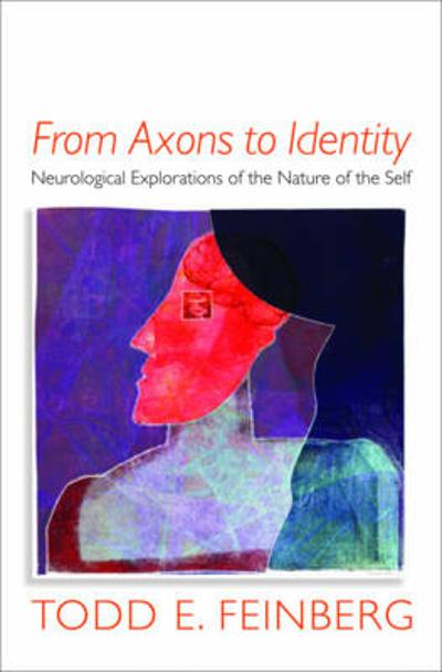 From Axons to Identity - Todd E. Feinberg