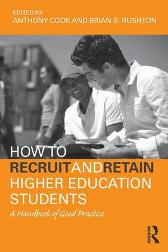 How to Recruit and Retain Higher Education Students - Tony Cook Brian S. Rushton