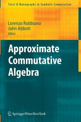 Approximate Commutative Algebra - Lorenzo Robbiano