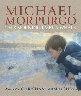 This Morning I Met a Whale - Michael Morpurgo