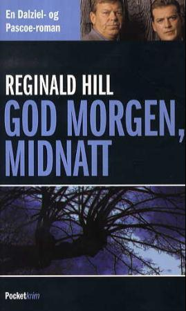 God morgen, midnatt - Reginald Hill