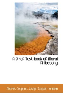A Brief Text-Book of Moral Philosophy - Charles Coppens