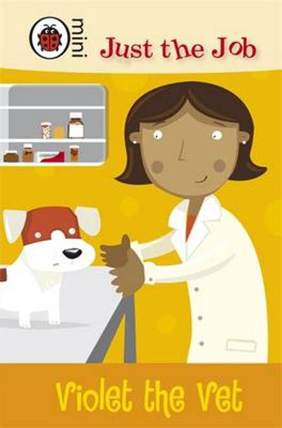 Just the Job: Violet the Vet -