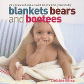 Blankets Bears and Bootees - Debbie Bliss