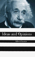 Ideas and Opinions - Albert Einstein