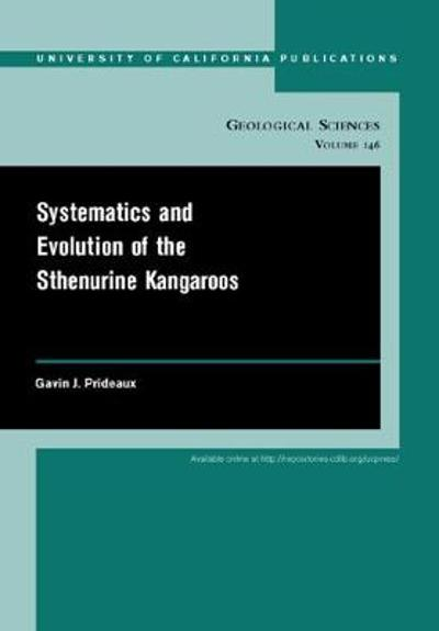 Systematics and Evolution of the Sthenurine Kangaroos - Gavin Prideaux