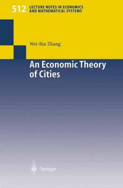 An Economic Theory of Cities - Wei-Bin Zhang