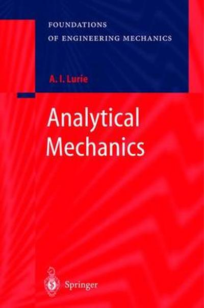 Analytical Mechanics - A. I. Lurie