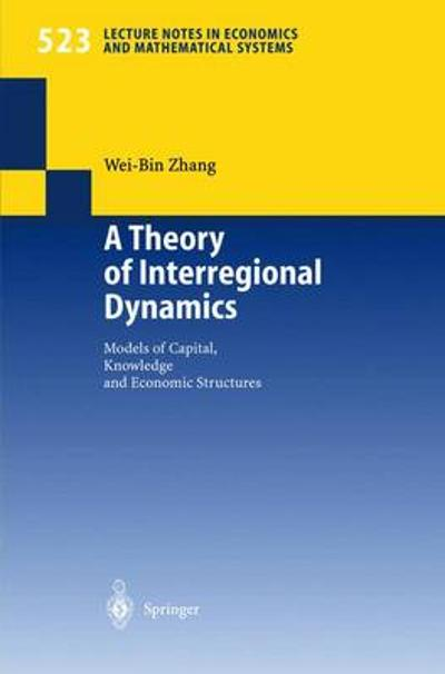 A Theory of Interregional Dynamics - Wei-Bin Zhang