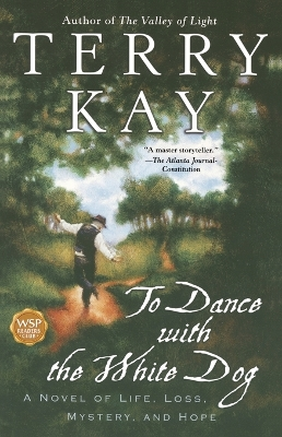To Dance with the White Dog - Terry Kay