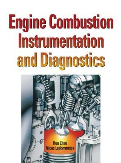 Engine Combustion Instrumentation and Diagnostics - Nicos Ladommatos