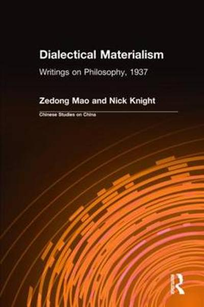 Dialectical Materialism: Writings on Philosophy, 1937 - Zedong Mao