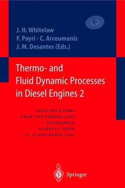 Thermo- and Fluid Dynamic Processes in Diesel Engines 2 - J. H. Whitelaw