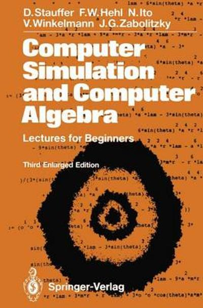 Computer Simulation and Computer Algebra - Dietrich Stauffer