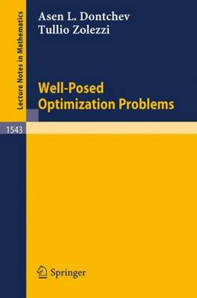 Well-Posed Optimization Problems - Asen L. Dontchev