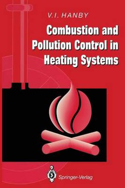 Combustion and Pollution Control in Heating Systems - V.I. Hanby