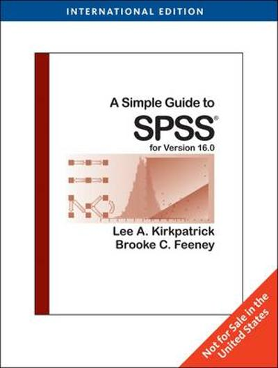 A Simple Guide to SPSS for Version 16.0 - Lee A. Kirkpatrick