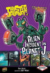 Alien Incident on Planet J - Dan Jolley Matt Wendt