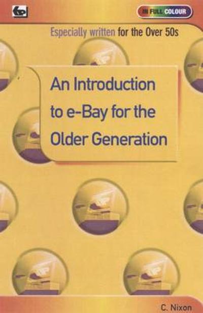 An Introduction to e-bay for the Older Generation - Cherry Nixon