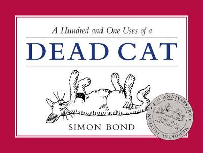 101 Uses of a Dead Cat - Simon Bond
