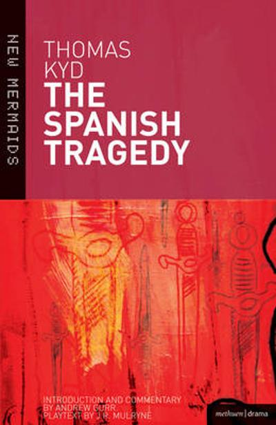 """The Spanish Tragedy"" - Thomas Kyd"