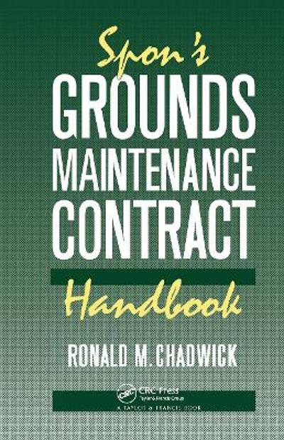 Spon's Grounds Maintenance Contract Handbook - R. M. Chadwick