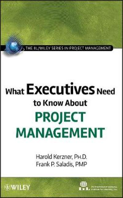 What Executives Need to Know About Project Management - International Institute for Learning