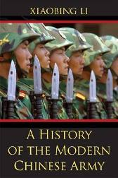 A History of the Modern Chinese Army - Xiaobing Li